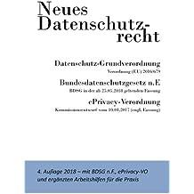 Neues Datenschutzrecht - DSGVO, BDSG, ePrivacy-VO: Textbuch mit den neuen europäischen und deutschen Datenschutznormen sowie Arbeitshilfen für die Praxis
