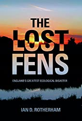 The Lost Fens: England's Greatest Ecological Disaster