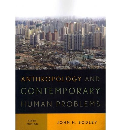 Anthropology and Contemporary Human Problems by Bodley, John H. ( AUTHOR ) Apr-12-2012 Paperback