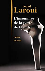vignette de 'L'insoumise de la porte de Flandre (Fouad Laroui)'