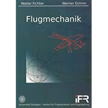 Flugmechanik (Berichte aus der Luft- und Raumfahrttechnik)