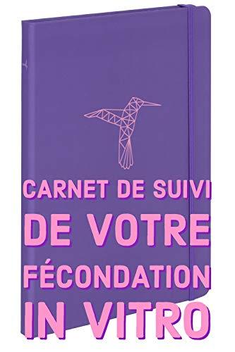 Ma FIV et Moi - Carnet de suivi Colibri par Géraldine et Dimitri Meunier