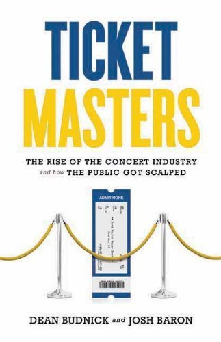 ticket-masters-the-rise-of-the-concert-industry-and-how-the-public-got-scalped-by-dean-budnick-josh-