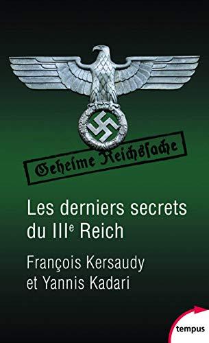 Les derniers secrets du IIIe Reich par  François KERSAUDY, Yannis KADARI