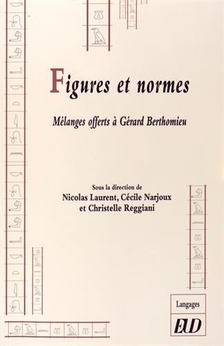 Figures et normes : Mllanges offerts  Grard Berthomieu