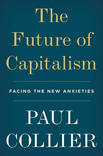 The Future of Capitalism: Facing the New Anxieties (English Edition) de [Collier