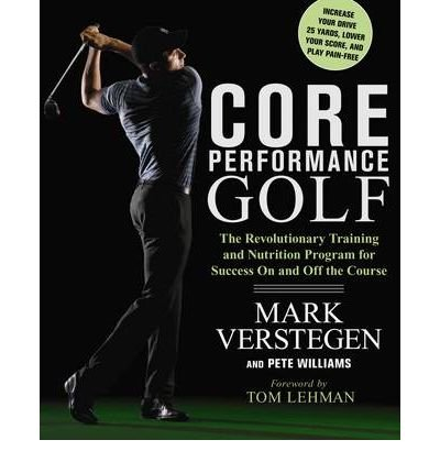 (CORE PERFORMANCE GOLF: THE REVOLUTIONARY TRAINING AND NUTRITION PROGRAM FOR SUCCESS ON AND OFF THE COURSE) BY Paperback (Author) Paperback Published on (12 , 2009)