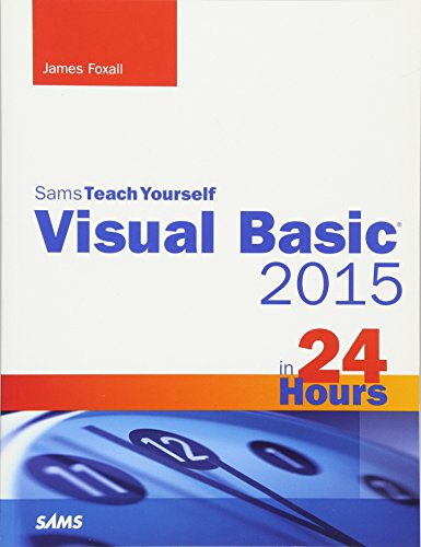 Visual Basic 2015 in 24 Hours, Sams Teach Yourself (Sams Teach Yourself in 24 Hours)