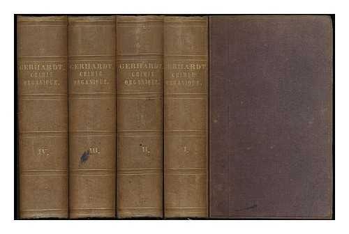 Traite de chimie organique / par M. Charles Gerhardt. [complete in 4 volumes]