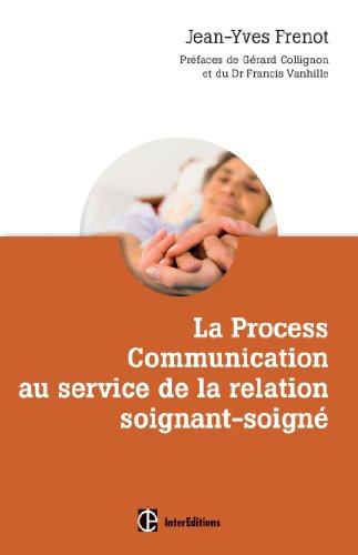 La Process Communication au service de la relation soignant-soigné par Jean-Yves Frenot