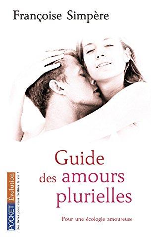 Guide des amours plurielles par Françoise SIMPERE