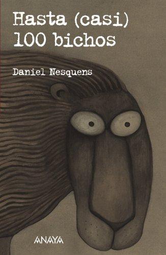 Hasta (casi) 100 bichos (Literatura Juvenil (A Partir De 12 Años) - Leer Y Pensar-Selección) por Daniel Nesquens