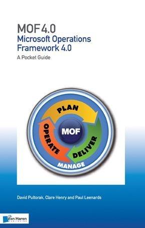 MOF 4.0: Microsoft Operations Framework 4.0 3rd Revised edition by David Pultorak, Clare Henry, Paul Leenards (2008) Paperback