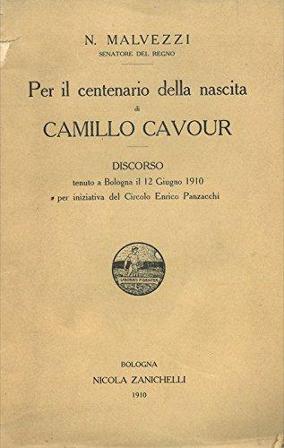 Per il centenario della nascita di Camillo Cavour. Discorso tenuto a Bologna il 12 giugno 1910.