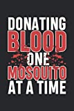 Donating Blood One Mosquito at a Time: Mosquito Camping Camper Nature Adventure Hiker Notebook 6x9 Inches 120 dotted pages for notes, drawings, formulas | Organizer writing book planner diary