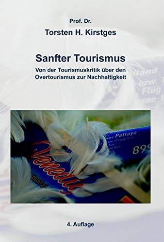Sanfter Tourismus: Von der Tourismuskritik über den Overtourismus zur Nachhaltigkeit - Chancen und Probleme der Realisierung eines ... Tourismus durch deutsche Reiseveranstalter