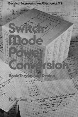 [(Switch Mode Power Conversion : Basic Theory and Design)] [By (author) K. Kit Sum] published on (October, 2007) - 2007-basic-mode