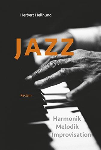 Jazz: Harmonik, Melodik, Improvisation