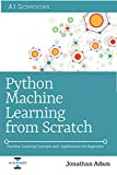 #3: Python Machine Learning  from Scratch: Hands-On Guide To Machine Learning for Absolute Beginners, Neural Networks, Scikit-Learn, Deep Learning, TensorFlow, Data Analytics, Python, Data Science