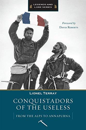 Conquistadors of the Useless: From the Alps to Annapurna by Lionel Terray (2008-08-30)