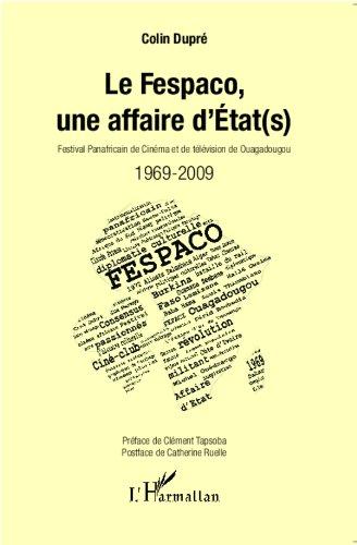 Read Pdf Le Fespaco Une Affaire D Etat S Festival Panafricain De Cinema Et De Television De Ouagadougou 1969 2009 Online Waldlorens
