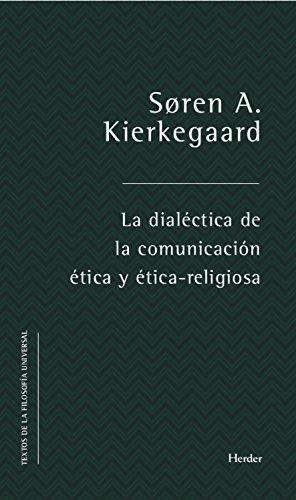 La dialéctica de la comunicación ética y ético-religiosa (Textos de la filosofía universal) (Spanish Edition)