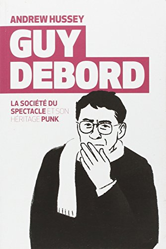 Guy Debord : La socit du spectacle et son hritage punk