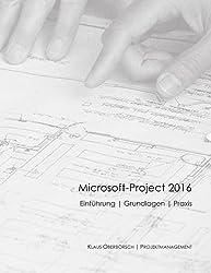 Microsoft-project 2016, Grundlagen Und Praxis: Projektplanung Mit Microsoft-project