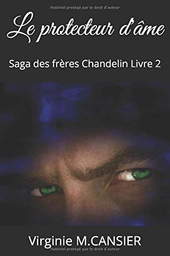 Le protecteur d'me: Saga des frres Chandelin Livre 2