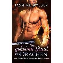 Die geheime Braut des Drachen: Ein paranormaler Roman (Drachengeheimnisse 2)