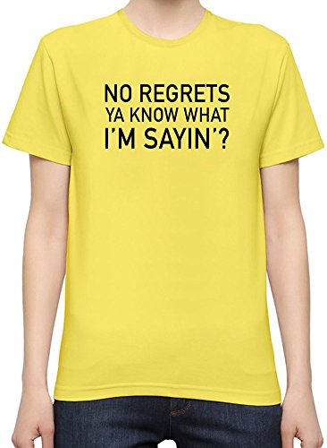 no-regrets-ya-know-what-im-sayin-slogan-camiseta-mujeres-xx-large