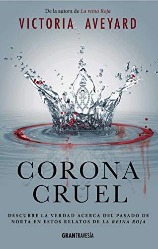 Corona Cruel (Reina Roja) eBook: Victoria Aveyard: Amazon.es ...