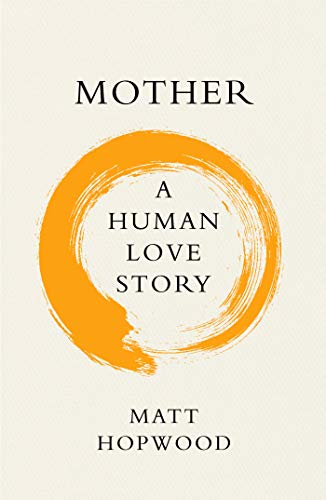 Mother: A Human Love Story (English Edition)