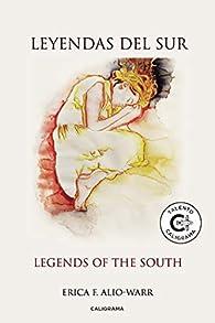 Leyendas del sur: Legends of the south par  Erica F. Alio-Warr