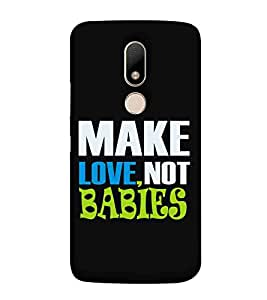For Motorola Moto M make love ( make love, not babies, good quote, nice quotes ) Printed Designer Back Case Cover By CHAPLOOS