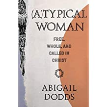 (A)Typical Woman: Free, Whole, and Called in Christ (English Edition)