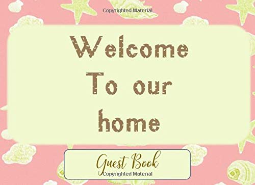 Welcome To Our Home Guest Book: Sign In Log Book for Vacation Rental, Bed & Breakfast, Travel Reference - Cream and Pink with Seashells