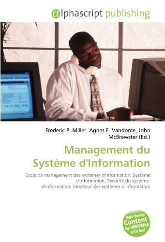 Management du Système d'Information: École de management des systèmes d'information, Système d'information, Sécurité du système d'information, Directeur des systèmes d'information