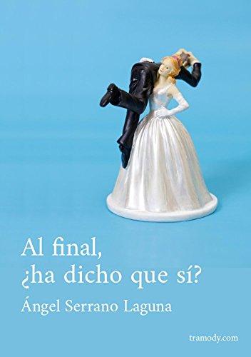 Al final, ¿ha dicho que sí?: Obra de Teatro