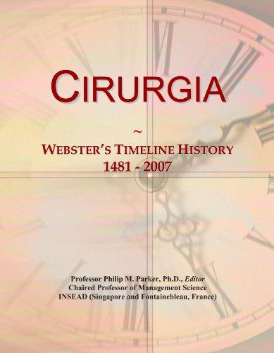 Cirurgia: Webster's Timeline History, 1481 - 2007