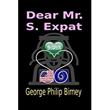 Dear Mr. S. Expat: A true cyber dating story (English Edition)