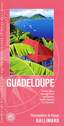 Guadeloupe: Basse-Terre, Grande-Terre, les Saintes, Marie-Galante, la Désirade