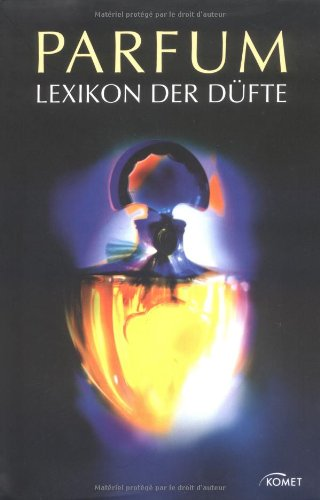 Parfum - Lexikon der Düfte