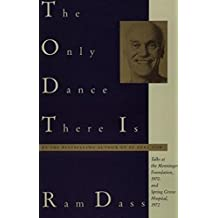 The Only Dance There Is: Talks Given at the Menninger Foundation, Topeka, Kansas, 1970, and at Spring Grove Hospital, Spring Grove, Maryland, 1972 (Doubleday Anchor Original)