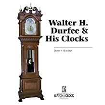 Walter H. Durfee & His Clocks