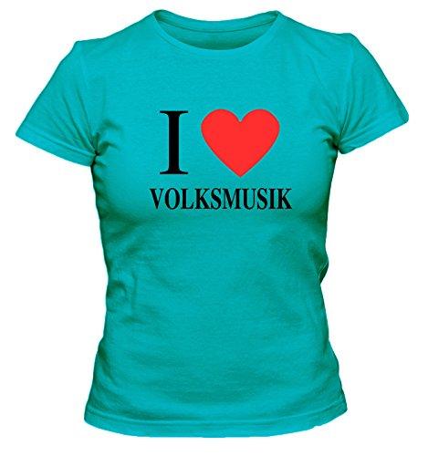 I love Volksmusik FUN Damen T-Shirt, Größe:XXL;Farbe:türkis