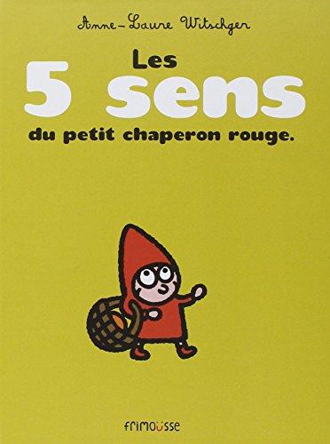 5 sens du petit chaperon rouge