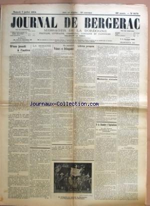 JOURNAL DE BERGERAC [No 9572] du 07/07/1934 - D'UN JEUDI A L'AUTRE PAR P. N. - LA SEMAINE - MES IMPRESSIONS - VOLEURS ET DELINQUANTS PAR OUVRARD - LIBRES PROPOS PAR SIC. - MEMENTO VINICOLE - A LA CHAMBRE D'AGRICULTURE - CE QUE PENSENT LES AGRICULTEURS DU PROBLEME ECONOMIQUE - LA VIE CHERE - QU'EST-CE-QUE LA VIE CHERE ? - LES IMPOTS - LES PRIX INCOMPRESSIBLES - APPEL AU CONSOMMATEUR - LES CHARGES DE L'INTERMEDIAIRE.