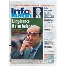 INFO MATIN [No 439] du 26/09/1995 - 100 JOURS DANS LES LABOS SUDISTES DU FRONT NATIONAL - GUY BENOS - L'INGERENCE - ALAIN JUPPE - ITALIE - LE PROCES ANTI-MAFIA DU SIECLE - GIULIO ANDREOTTI - CARIGNON FACE A SON CORRUPTEUR - L'AMERIQUE PERD LA GUERRE DU GOLF - COMMENT L'AUTO SE FEMINISE