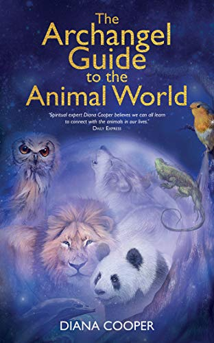 The Archangel Guide to the Animal World por Diana Cooper